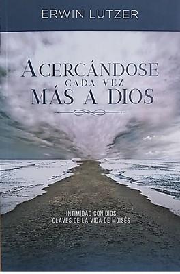 Acercándose cada vez más a Dios (Rústica) [Libro de Bolsillo]