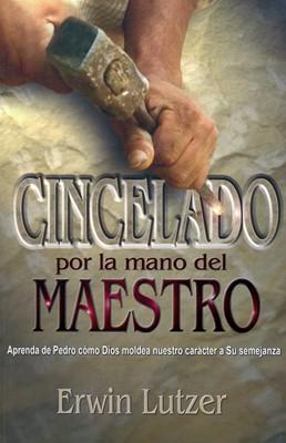 Cincelado por la mano del Maestro (Rústica) [Libro]