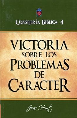 Consejería Bíblica 4 - Victoria sobre los problemas de carácter (Rústica) [Libro]
