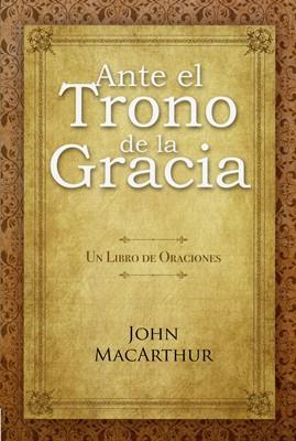 Ante El Trono De La Gracia (Rústica) [Libro]