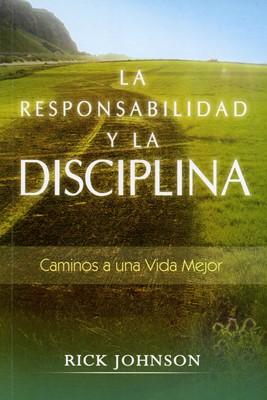La Responsabilidad y la Disciplina (Rústica) [Libro]