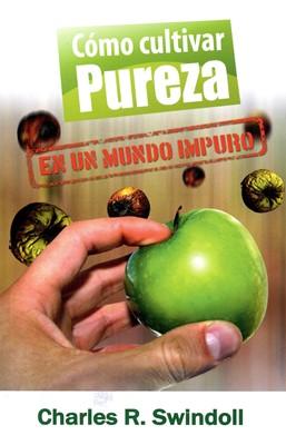 Cómo cultivar pureza en un mundo impuro (Rústica) [Bolsilibro]