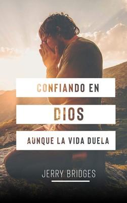 Confiando En Dios aunque la vida duela (Rústica) [Bolsilibro]