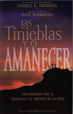 Las tinieblas y el amanecer / guía de estudio bíblico (Rústica)