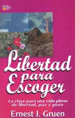 Libertad para escoger (RÚSTICA) [Libro]