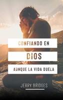 Confiando En Dios aunque la vida duela [Bolsilibro]